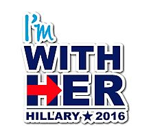 I'm With Her Hilary 2016 Photographic Print