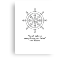Don't Believe Everything You Think. Canvas Print