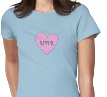 I LOVE NAPPING Womens Fitted T-Shirt