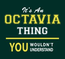 It's An OCTAVIA thing, you wouldn't understand !! by satro