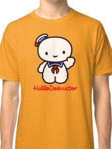 Hello Destructor Classic T-Shirt