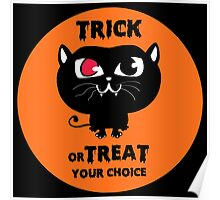 Trick or Treat, your choice.... Poster