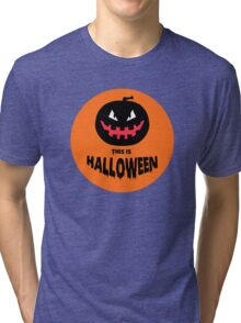 This is Halloween! Tri-blend T-Shirt