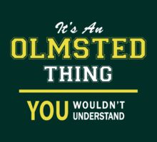 It's An OLMSTED thing, you wouldn't understand !! by satro