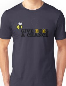 Give Bees A Chance Peace John Lennon Beautiful Quotes Nature Unisex T-Shirt