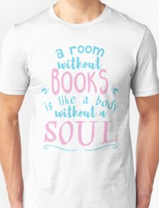 A room without books is like a body without a soul - Marcus Tullius Cicero #2 Unisex T-Shirt