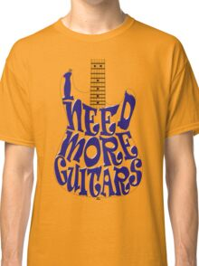 I need more guitars Classic T-Shirt