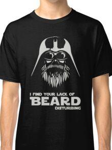 Beard - I Find Your Lack Of Beard Disturbing Classic T-Shirt