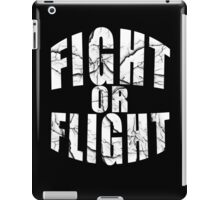 Fight Or Flight Cool Motive Inspirational Design iPad Case/Skin