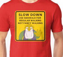 Warning Use Path For Regular Walking Unisex T-Shirt