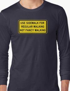 Sidewalk Is For Regular Walking Long Sleeve T-Shirt