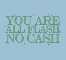 you are all FLASH no CASH Kids Tee
