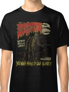 ZOMBIES- YOU WON'T MAKE IT OUT ALIVE Classic T-Shirt