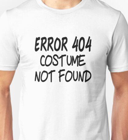 Error 404 Costume Not Found Unisex T-Shirt