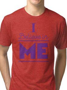 I believe in ME Tri-blend T-Shirt