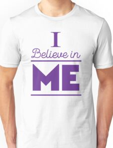 I believe in ME Unisex T-Shirt