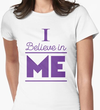 I believe in ME Womens Fitted T-Shirt