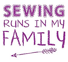 Sewing runs in my family Photographic Print