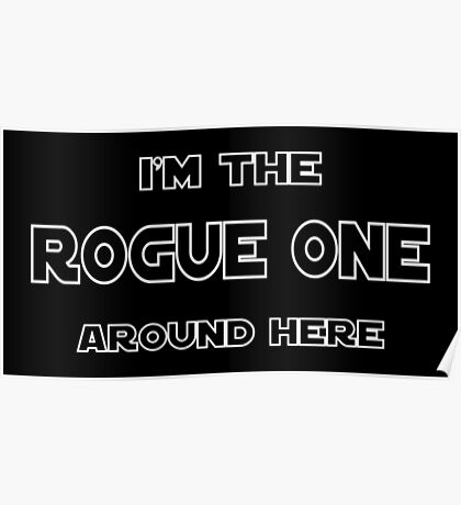 I'm The Rogue One Poster