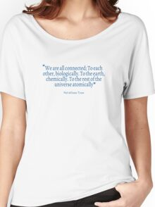 Neil deGrasse Tyson Quote #2 Women's Relaxed Fit T-Shirt