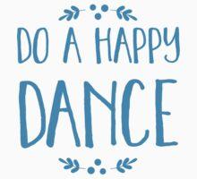 DO A HAPPY DANCE Kids Tee