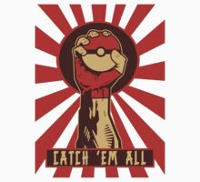 POKEMON PROPAGANDA: CATCH 'EM ALL by B-Shirts
