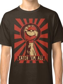 POKEMON PROPAGANDA: CATCH 'EM ALL Classic T-Shirt