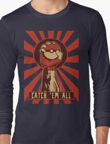 POKEMON PROPAGANDA: CATCH 'EM ALL Long Sleeve T-Shirt