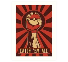 POKEMON PROPAGANDA: CATCH 'EM ALL Art Print