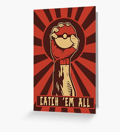 POKEMON PROPAGANDA: CATCH 'EM ALL Greeting Card