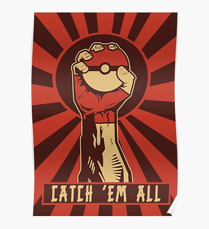 POKEMON PROPAGANDA: CATCH 'EM ALL Poster