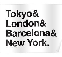 TOKYO & LONDON & BARCELONA & NEW YORK. Poster