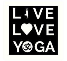 Live Love Yoga - Yoga Quotes Art Print