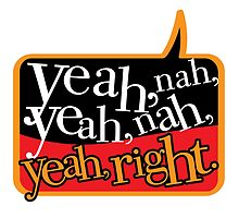 yeah, nah, yeah, nah, Yeah, right! by deepfriedkiwi