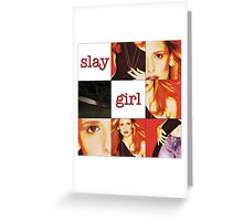 """Slay Girl"" - Buffy the Vampire Slayer Greeting Card"