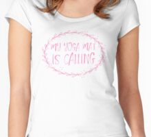 My yoga mat is calling Women's Fitted Scoop T-Shirt