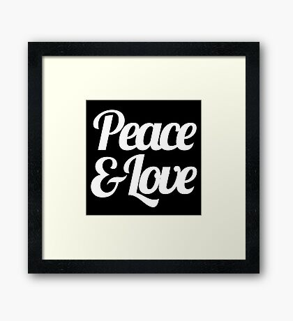 Peace & Love - Inspirational Saying Quote Framed Print