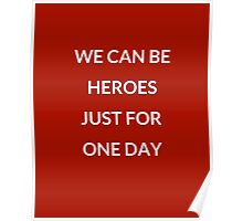 WE CAN BE HEROES JUST FOR ONE DAY  Poster