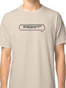 UNDERTALE - DETERMINATION Classic T-Shirt