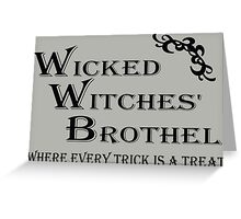 Wicked Witches' Brothel Greeting Card