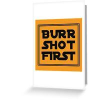 Burr Shot First Shirt and Merchandise Greeting Card
