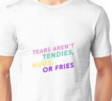 Tears Aren't Tendies, Nugs, or Fries Unisex T-Shirt