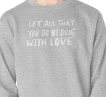 Let All Be Done With Love x Mustard Pullover