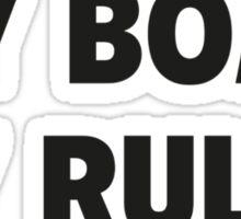 My Boat. My Rules. Sticker