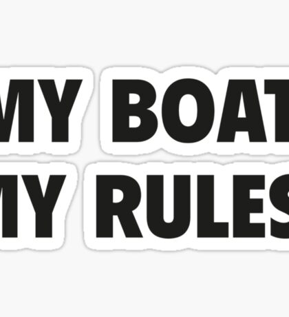 My Boat. My Rules. Sticker