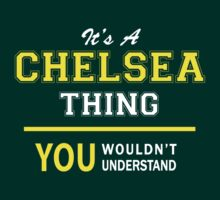It's A CHELSEA thing, you wouldn't understand !! T-Shirt