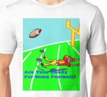 Football Are you ready? Unisex T-Shirt