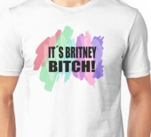 It´s Britney Bitch! Unisex T-Shirt