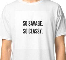 Savage. Classic. Classic T-Shirt