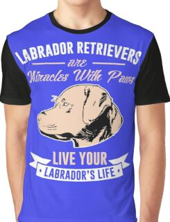 Labrador Retrievers are miracles with paws Graphic T-Shirt